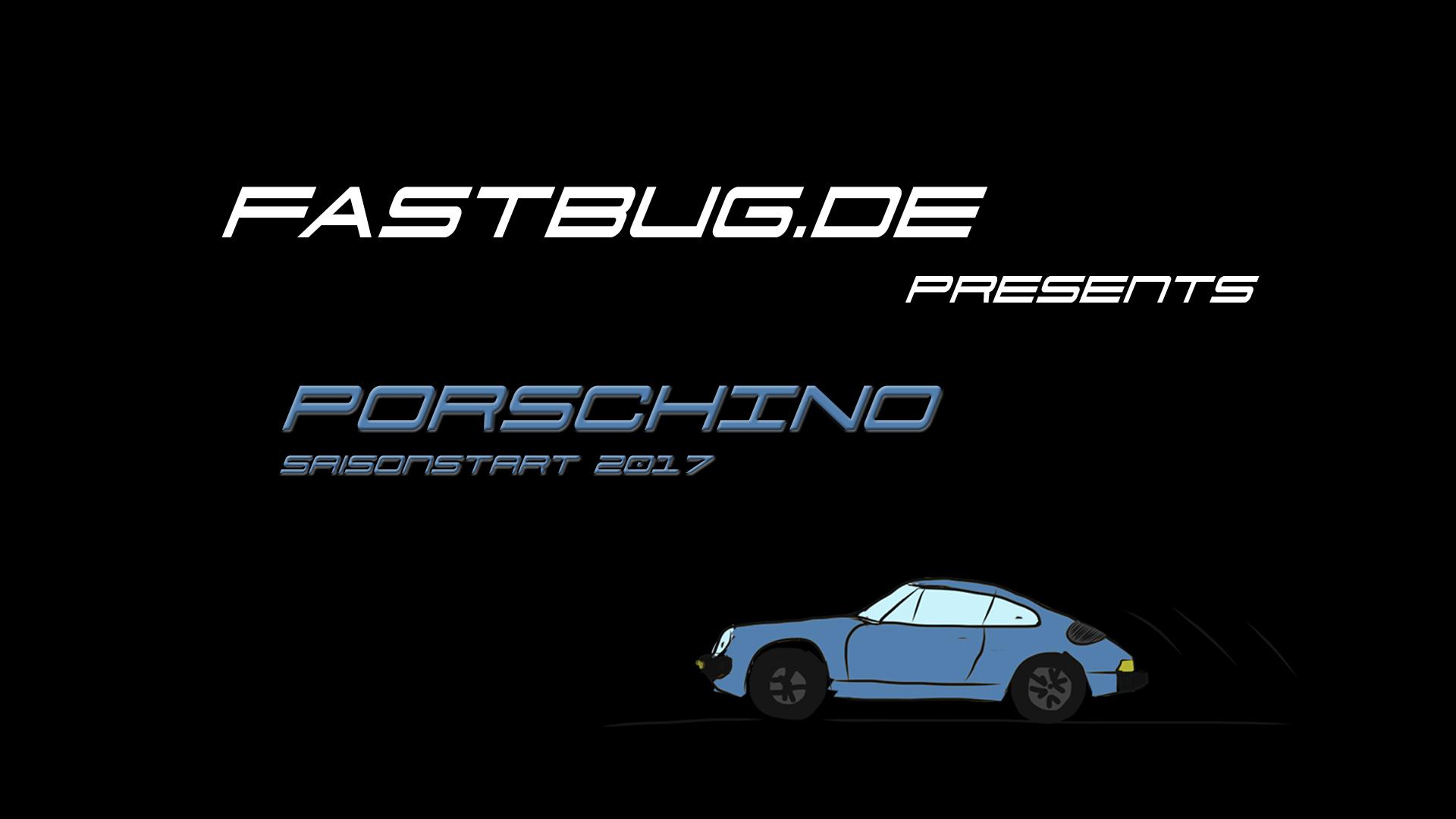 Saisonstart Porschino 2017